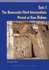 Sais I: The Ramesside-Third Intermediate Period at Kom Rebwa