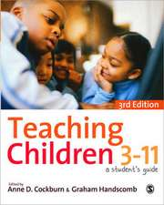 Teaching Children 3-11: A Student's Guide