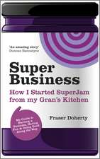 SuperBusiness: How I Started SuperJam from My Gran′s Kitchen
