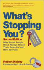 What′s Stopping You?: Why Smart People Don′t Always Reach Their Potential and How You Can