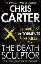 The Death Sculptor: A brilliant serial killer thriller, featuring the unstoppable Robert Hunter