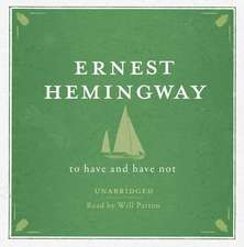To Have and Have Not UNABRIDGED Audio CD