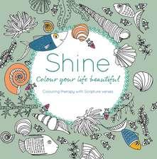 Shine: Colour your life beautiful