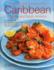 The Food and Cooking of the Caribbean, Central and South America