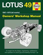 Lotus 49 Manual 1967-1970 (All Marks):  An Insight Into the Design, Engineering, Maintenance and Operation of Lotus's Ground-Breaking Formula 1 Car