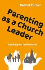 Parenting as a Church Leader