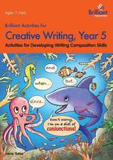 Brilliant Activities for Creative Writing, Year 5-Activities for Developing Writing Composition Skills