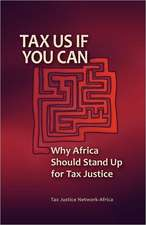 Tax Us If You Can:  Why Africa Should Stand Up for Tax Justice