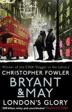 Bryant & May - London's Glory
