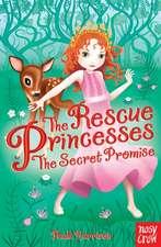 The Rescue Princesses: The Secret Promise