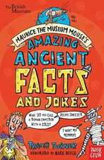 British Museum: Maurice the Museum Mouse's Amazing Ancient Book of Facts and Jokes