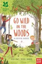 Hawk, G: National Trust: Go Wild in the Woods