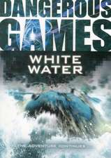 Dangerous Games: White Water