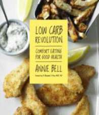 Low Carb Revolution: The comfort eating diet for good health Foreword by Dr Alexander D. Miras MRCP, PhD