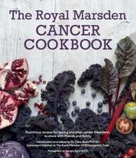 RD, C: Royal Marsden Cancer Cookbook: Nutritious recipes for
