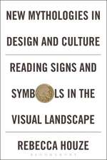 New Mythologies in Design and Culture: Reading Signs and Symbols in the Visual Landscape