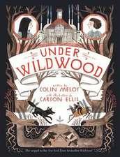 Wildwood Chronicles 2. Under Wildwood