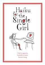 Griffenhagen, B: Haiku for the Single Girl