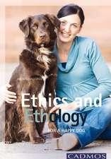Ethics and Ethology:  For a Happy Dog