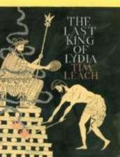 Leach, T: Last King of Lydia