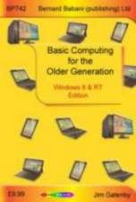 Basic Computing for the Older Generation - Windows 8 & RT Edition