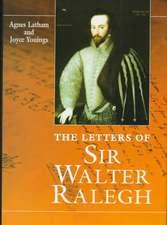 Letters Of Sir Walter Ralegh