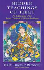 Hidden Teachings of Tibet:  An Explanation of the Terma Tradition of Tibetan Buddhism