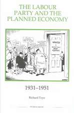 The Labour Party and the Planned Economy, 1931–1951
