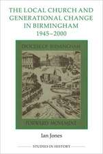 The Local Church and Generational Change in Birmingham, 1945–2000