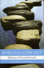 Search for Your Self:  Pathways to Personal Growth