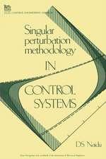 Singular Perturbation Methodology in Control Systems