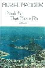 Noela & That Man in Rio
