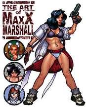 The Art of MAXX Marshall