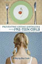 Preventing Eating Disorders Among Pre-Teen Girls:  A Step-By-Step Guide