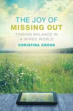 The Joy of Missing Out:  Finding Balance in a Wired World
