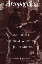 Areopagitica & Other Political Writings of John Milton