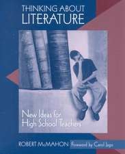 Thinking about Literature:  New Ideas for High School Teachers