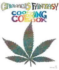 Cannabis Fantasy: Cool Coloring Book