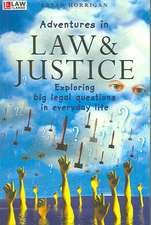 Adventures in Law and Justice:  Exploring Big Legal Questions in Everyday Life