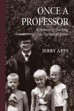 Once a Professor: A Memoir of Teaching in Turbulent Times