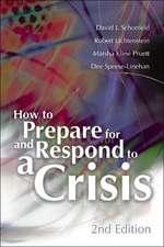 How to Prepare for and Respond to a Crisis / David J. Schonfeld ... [Et Al.]