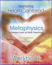 Applying Heart-Centered Metaphysics:  A Deeper Look at Unity Teachings