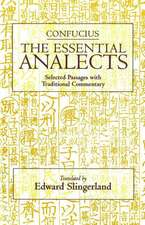 The Essential Analects: Selected Passages with Traditional Commentary