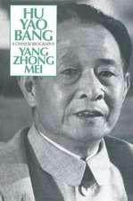 Hu Yao-Bang:  A Chinese Biography a Chinese Biography