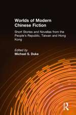 Worlds of Modern Chinese Fiction Short Stories and Novellas from the People's Republic, Taiwan, and Hong Kong