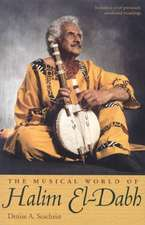 The Musical World of Halim El-Dabh [With CD]:  The Artistry of D'Arazien