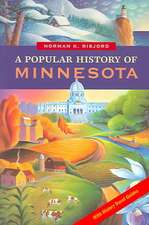 Popular History of Minnesota: with History Travel Guides