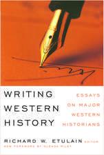Writing Western History: Essays on Major Western Historians