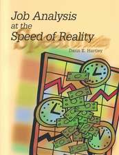 Job Analysis at the Speed of Reality:  The New Complete Resource Guide for Team Leaders and Facilitators