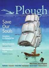 Plough Quarterly No. 13 - Save Our Souls